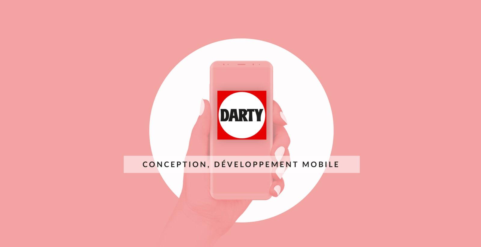 Conception et développement de l'application mobile Darty par l'agence web et mobile Mojjoo Paris